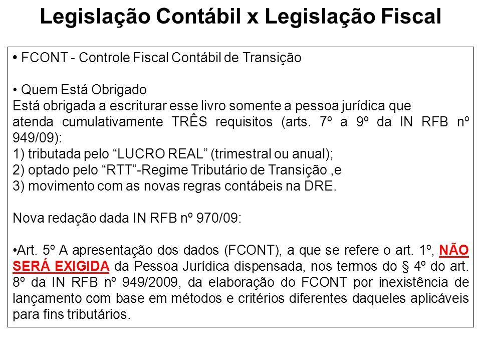 FCONT - Controle Fiscal Contábil de Transição Quem Está Obrigado Está obrigada a escriturar esse livro somente a pessoa jurídica que atenda cumulativa