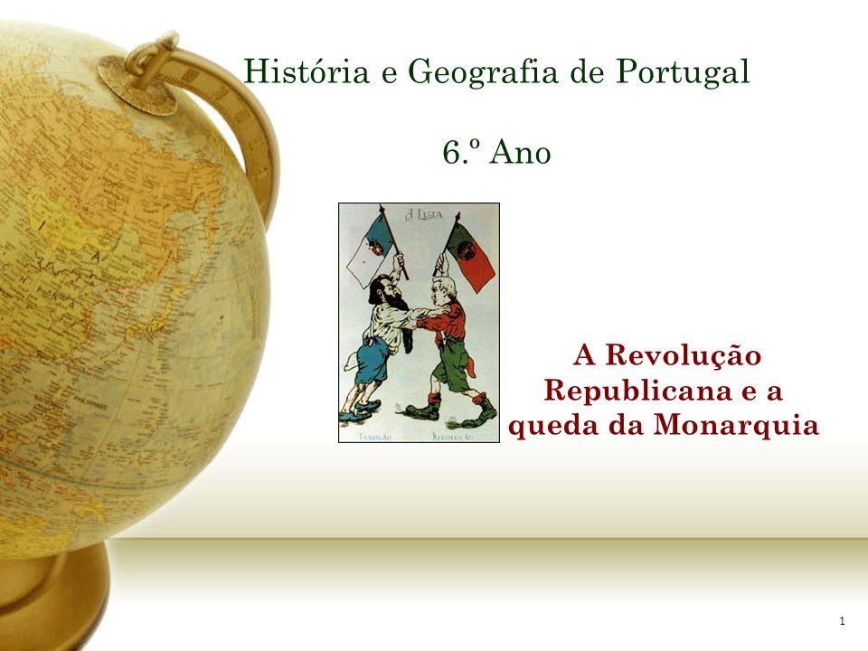 1 História e Geografia de Portugal 6.º Ano A Revolução Republicana e a queda da Monarquia