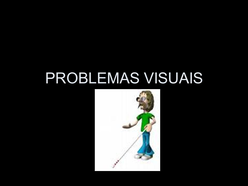 PROBLEMAS VISUAIS