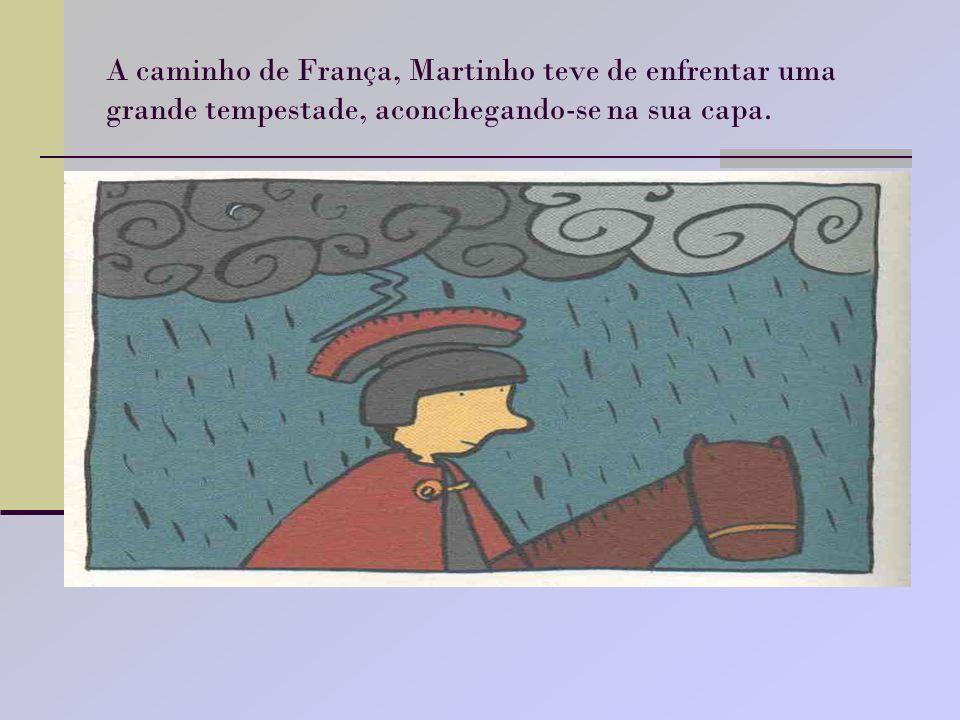 A caminho de França, Martinho teve de enfrentar uma grande tempestade, aconchegando-se na sua capa.