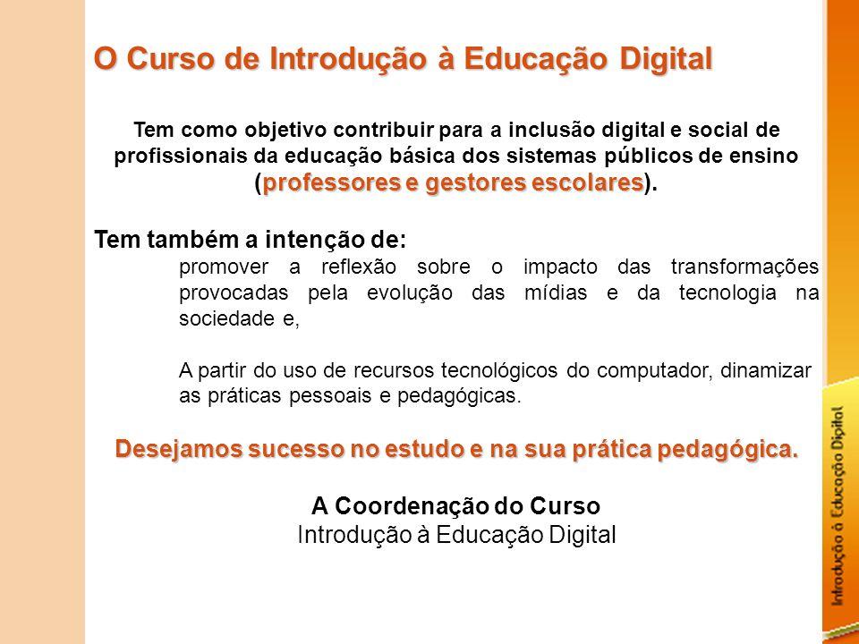 O Curso de Introdução à Educação Digital professores e gestores escolares Tem como objetivo contribuir para a inclusão digital e social de profissiona