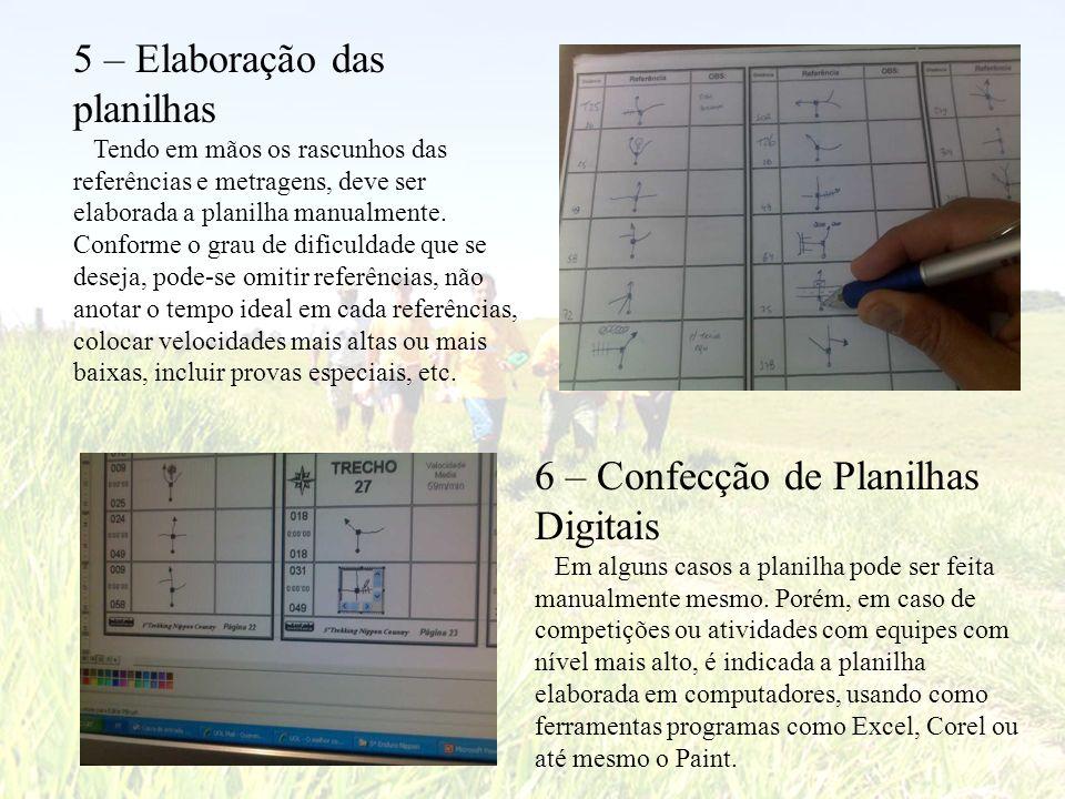 5 – Elaboração das planilhas Tendo em mãos os rascunhos das referências e metragens, deve ser elaborada a planilha manualmente. Conforme o grau de dif