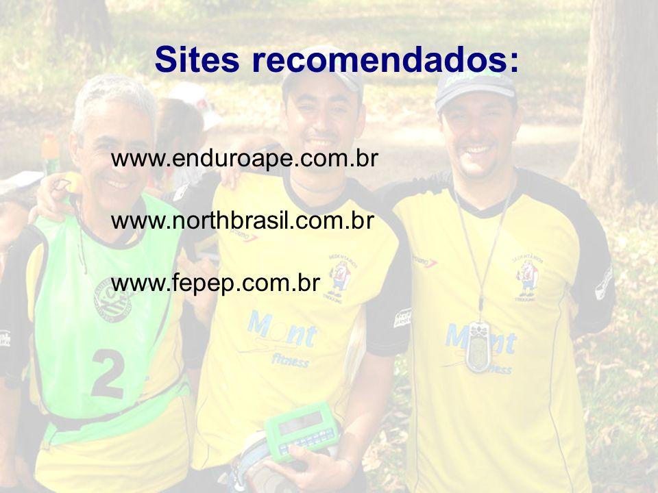 Sites recomendados: www.enduroape.com.br www.northbrasil.com.br www.fepep.com.br