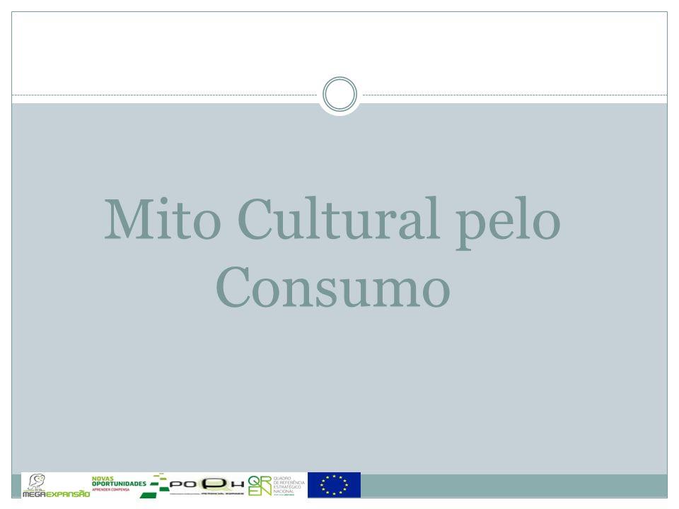Mito Cultural pelo Consumo