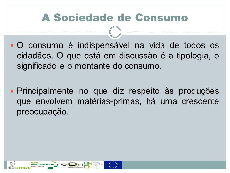 O consumo é indispensável na vida de todos os cidadãos. O que está em discussão é a tipologia, o significado e o montante do consumo. Principalmente n