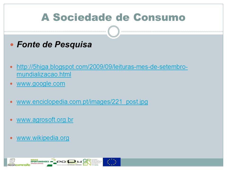 Fonte de Pesquisa http://5higa.blogspot.com/2009/09/leituras-mes-de-setembro- mundializacao.html http://5higa.blogspot.com/2009/09/leituras-mes-de-set