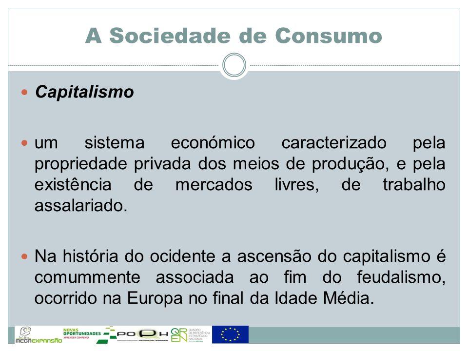 Capitalismo um sistema económico caracterizado pela propriedade privada dos meios de produção, e pela existência de mercados livres, de trabalho assal