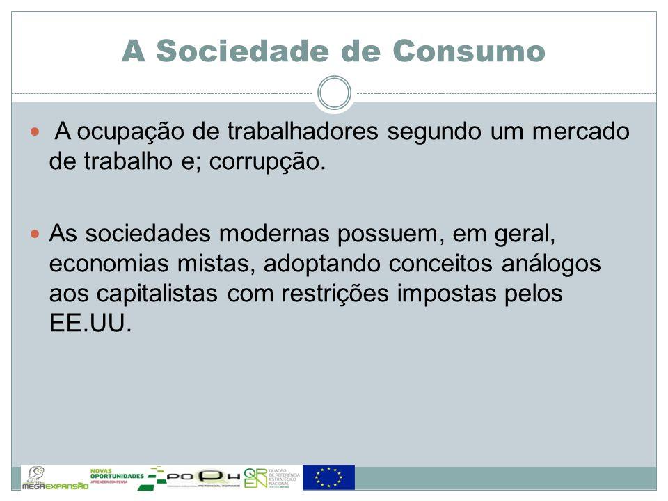 A ocupação de trabalhadores segundo um mercado de trabalho e; corrupção. As sociedades modernas possuem, em geral, economias mistas, adoptando conceit
