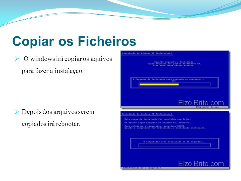 Copiar os Ficheiros O windows irá copiar os aquivos para fazer a instalação. Depois dos arquivos serem copiados irá rebootar.