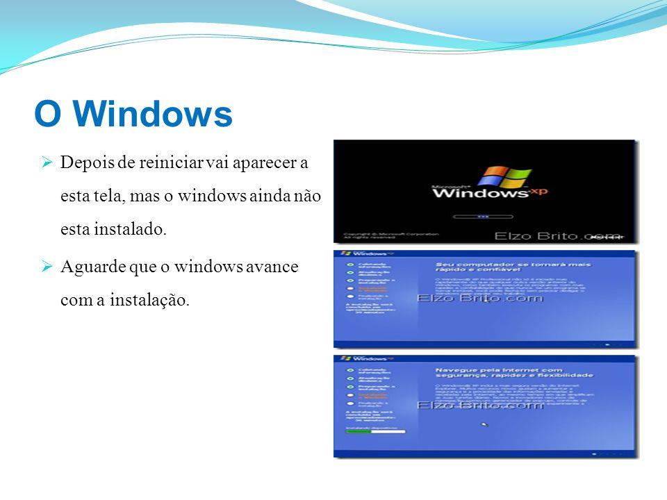 O Windows Depois de reiniciar vai aparecer a esta tela, mas o windows ainda não esta instalado. Aguarde que o windows avance com a instalação.