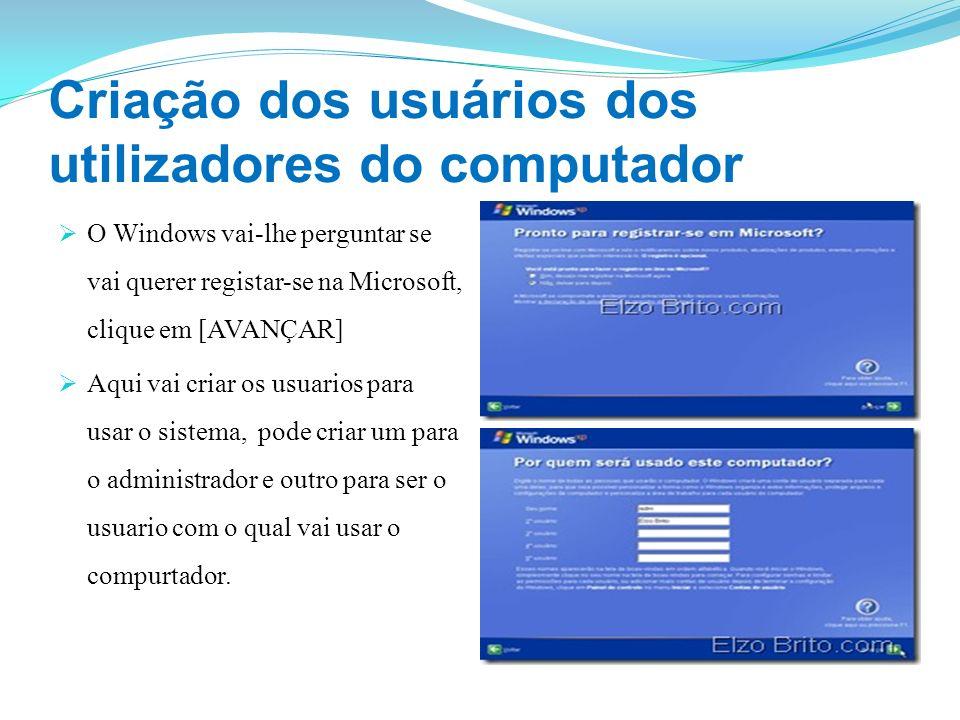 Criação dos usuários dos utilizadores do computador O Windows vai-lhe perguntar se vai querer registar-se na Microsoft, clique em [AVANÇAR] Aqui vai c