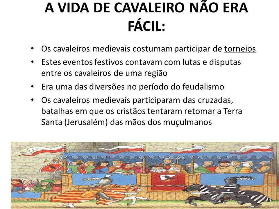 A VIDA DE CAVALEIRO NÃO ERA FÁCIL: Os cavaleiros medievais costumam participar de torneios Estes eventos festivos contavam com lutas e disputas entre