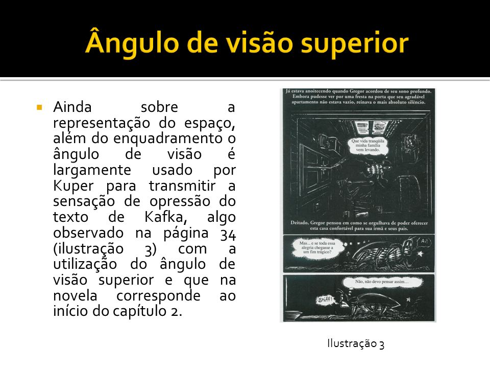 Ainda sobre a representação do espaço, além do enquadramento o ângulo de visão é largamente usado por Kuper para transmitir a sensação de opressão do