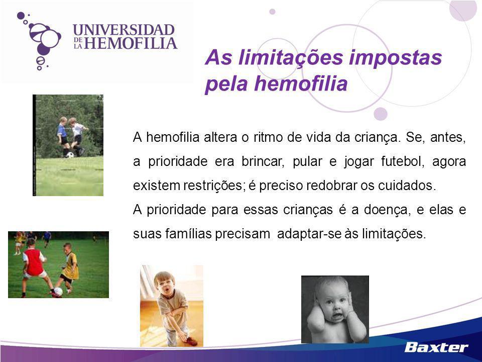As limitações impostas pela hemofilia A hemofilia altera o ritmo de vida da criança. Se, antes, a prioridade era brincar, pular e jogar futebol, agora