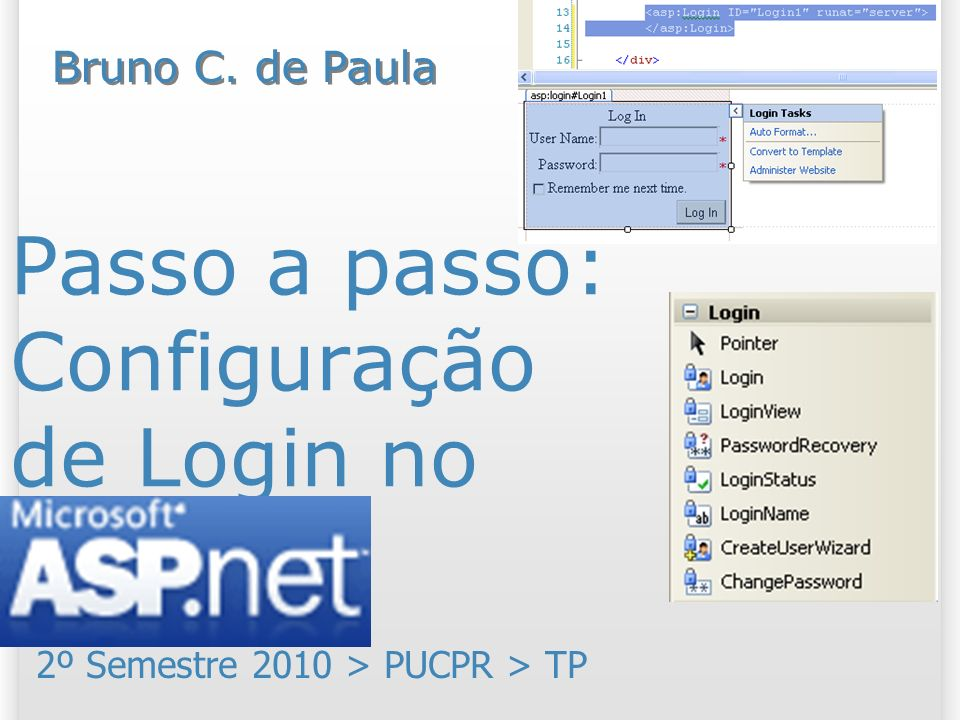 Passo a passo: Configuração de Login no ASP.NET 2º Semestre 2010 > PUCPR > TP Bruno C. de Paula