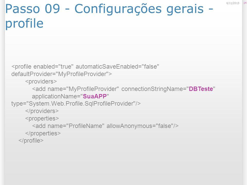 Passo 09 - Configurações gerais - profile 14 6/11/2013 <add name=