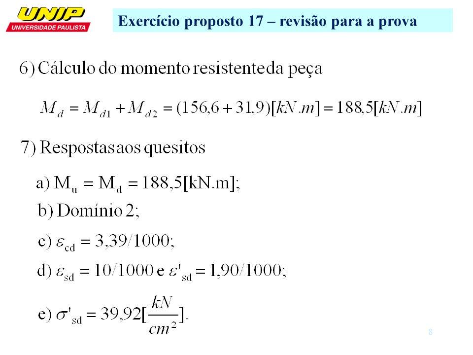 9 Exercício proposto 14 – Fonte: USP http://www.lmc.ep.usp.br/pesquisas/TecEdu/flexao/exc/exc.swf Dúvidas ??.