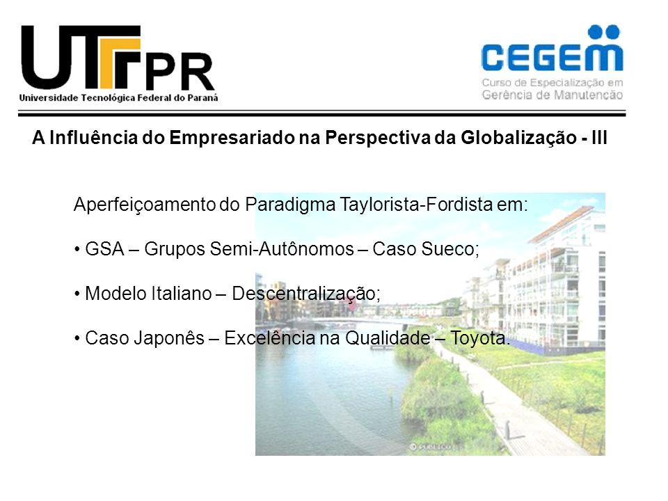 A Influência do Empresariado na Perspectiva da Globalização - III Aperfeiçoamento do Paradigma Taylorista-Fordista em: GSA – Grupos Semi-Autônomos – C