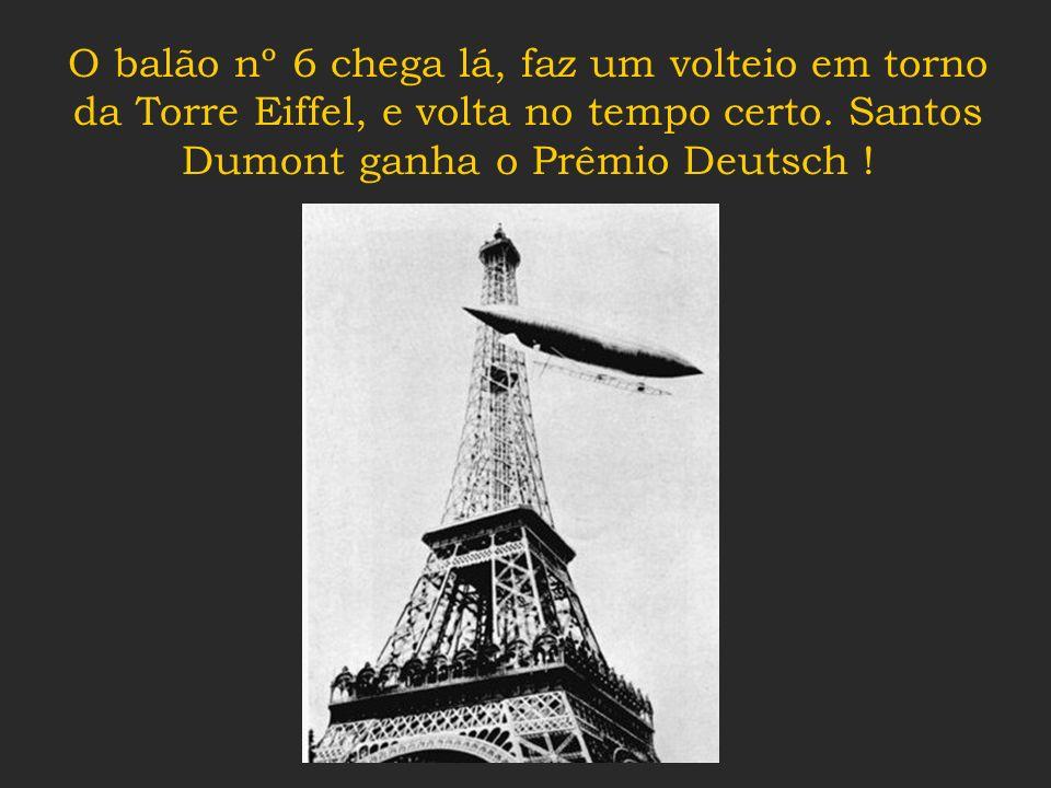 Com o balão número 6 ele saiu do campo de Saint Claud para cumprir o desafio : em menos de meia hora deveria ir até a Torre Eiffel, dar uma volta ao s