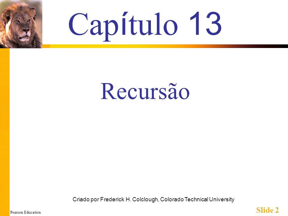 Pearson Education Slide 2 Cap í tulo 13 Criado por Frederick H.
