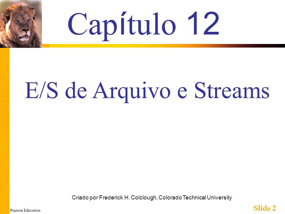 Pearson Education Slide 2 Cap í tulo 12 Criado por Frederick H.