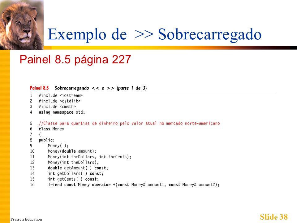 Pearson Education Slide 38 Exemplo de >> Sobrecarregado Painel 8.5 página 227