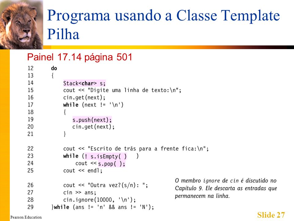 Pearson Education Slide 27 Programa usando a Classe Template Pilha Painel 17.14 página 501