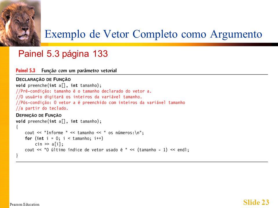 Pearson Education Slide 23 Exemplo de Vetor Completo como Argumento Painel 5.3 página 133