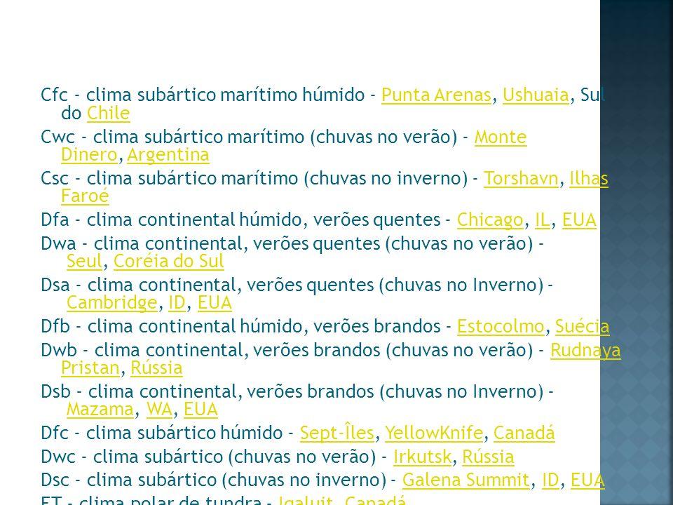 Cfc - clima subártico marítimo húmido - Punta Arenas, Ushuaia, Sul do ChilePunta ArenasUshuaiaChile Cwc - clima subártico marítimo (chuvas no verão) -