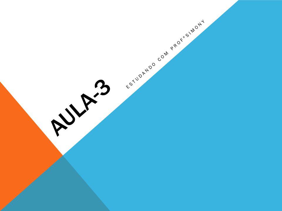 AULA-3 ESTUDANDO COM PROFªSIMONY