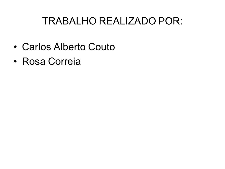 TRABALHO REALIZADO POR: Carlos Alberto Couto Rosa Correia