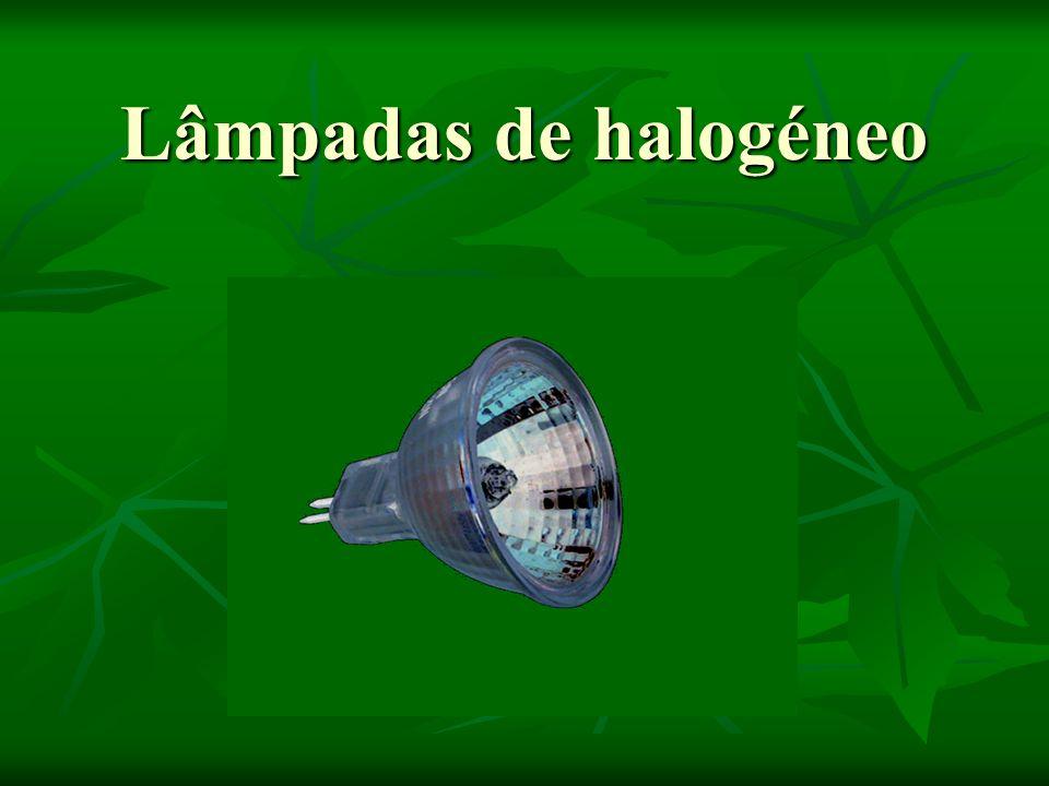 Características: Este tipo de lâmpadas têm um funcionamento idêntico às incandescentes.