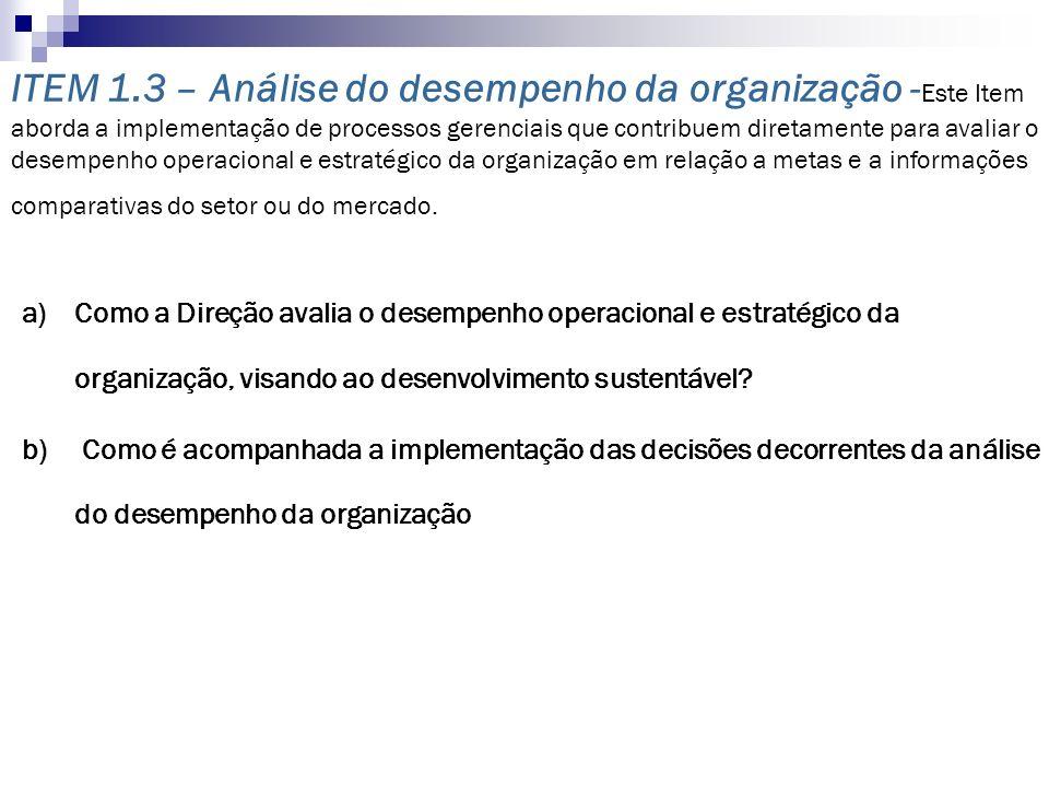 a)Como a Direção avalia o desempenho operacional e estratégico da organização, visando ao desenvolvimento sustentável? b) Como é acompanhada a impleme