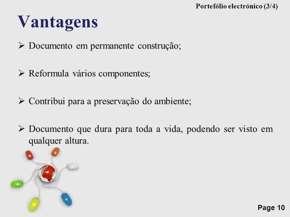 Free Powerpoint Templates Page 10 Vantagens Documento em permanente construção; Reformula vários componentes; Contribui para a preservação do ambiente