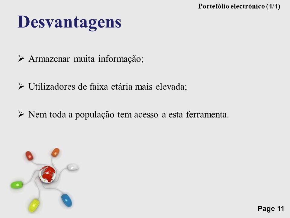 Free Powerpoint Templates Page 11 Desvantagens Armazenar muita informação; Utilizadores de faixa etária mais elevada; Nem toda a população tem acesso