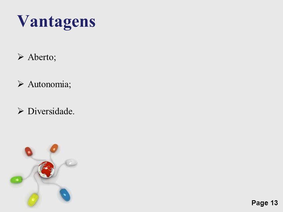 Free Powerpoint Templates Page 13 Vantagens Aberto; Autonomia; Diversidade.