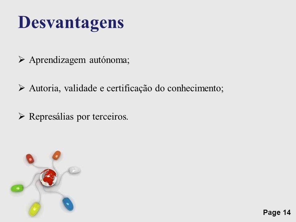 Free Powerpoint Templates Page 14 Desvantagens Aprendizagem autónoma; Autoria, validade e certificação do conhecimento; Represálias por terceiros.