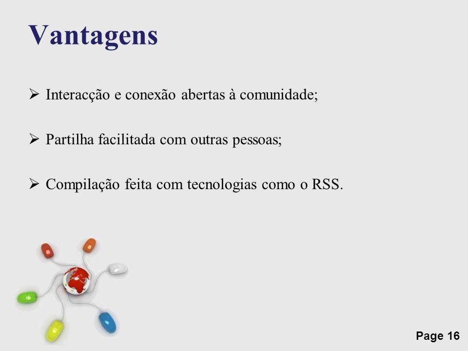 Free Powerpoint Templates Page 16 Vantagens Interacção e conexão abertas à comunidade; Partilha facilitada com outras pessoas; Compilação feita com te