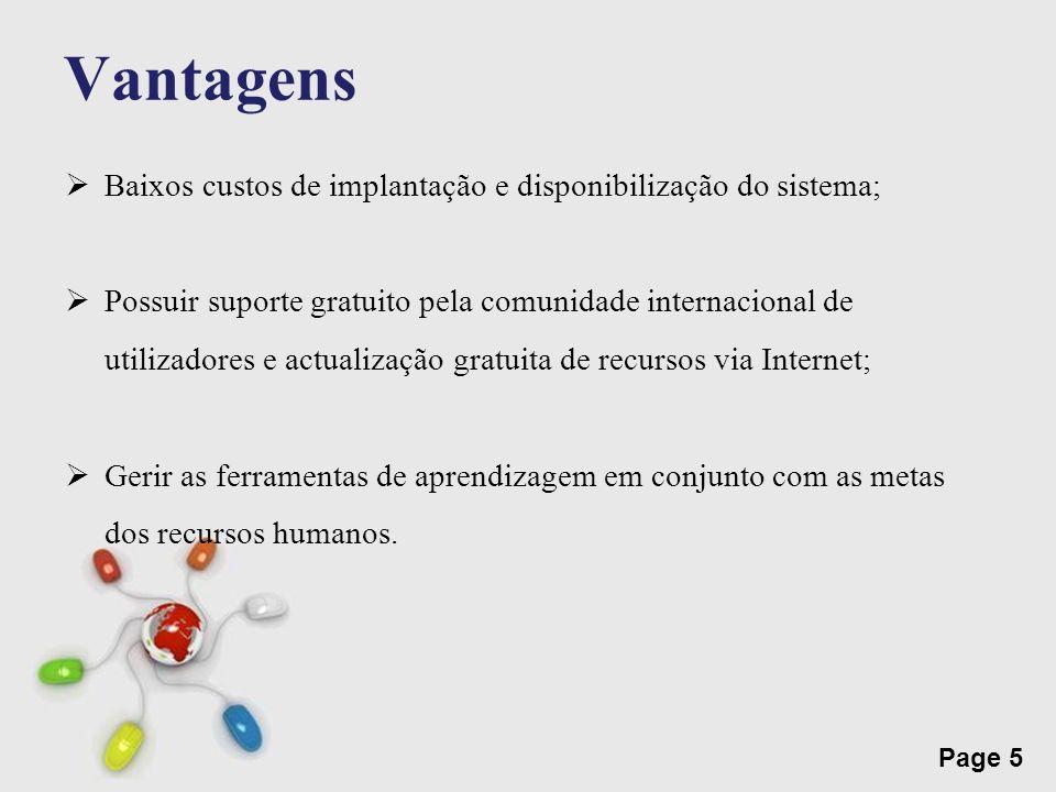 Free Powerpoint Templates Page 5 Vantagens Baixos custos de implantação e disponibilização do sistema; Possuir suporte gratuito pela comunidade intern