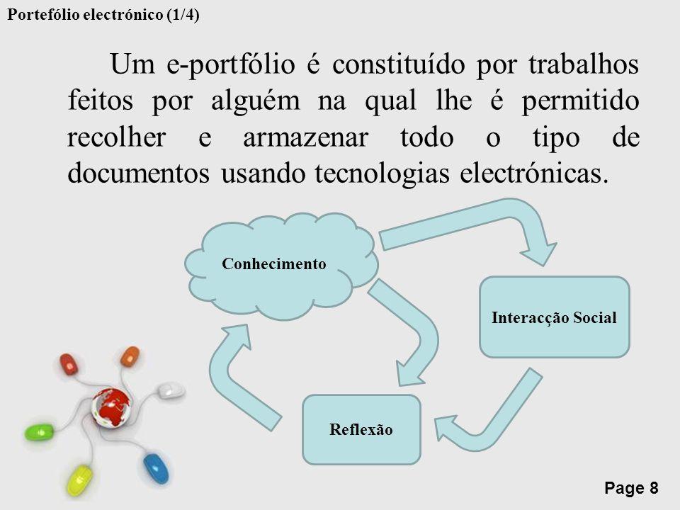 Free Powerpoint Templates Page 8 Um e-portfólio é constituído por trabalhos feitos por alguém na qual lhe é permitido recolher e armazenar todo o tipo