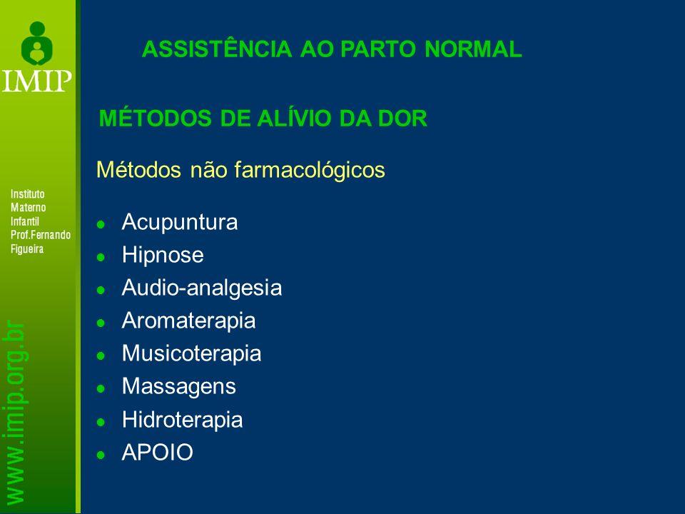 MÉTODOS DE ALÍVIO DA DOR Métodos não farmacológicos Acupuntura Hipnose Audio-analgesia Aromaterapia Musicoterapia Massagens Hidroterapia APOIO