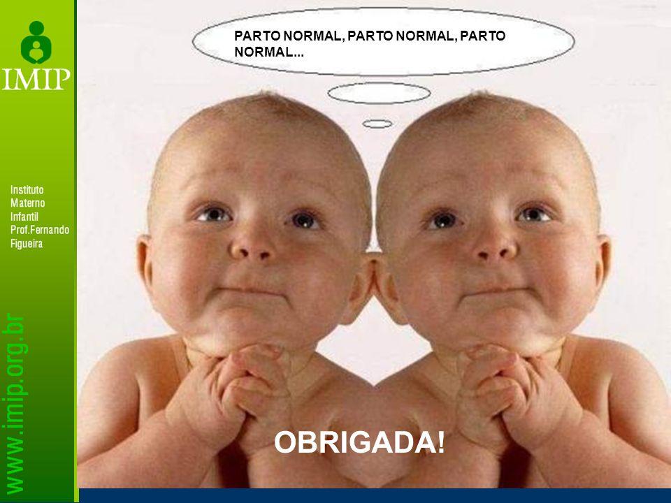 PARTO NORMAL, PARTO NORMAL, PARTO NORMAL... OBRIGADA!