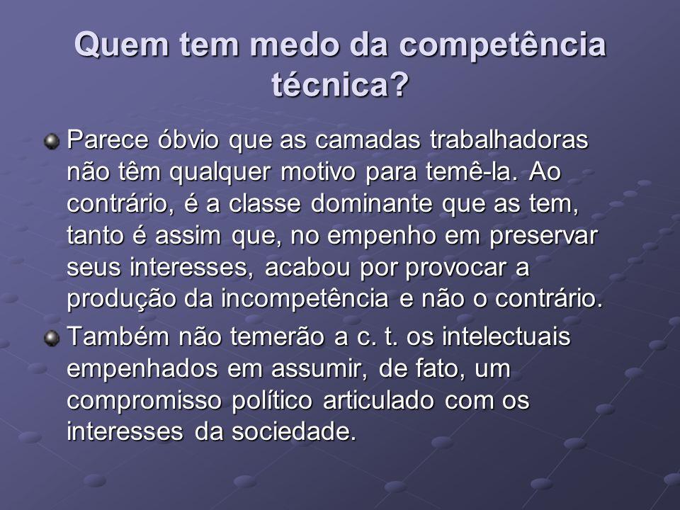 2- Quem tem medo do compromisso político.Não é difícil concluir que temem o C.