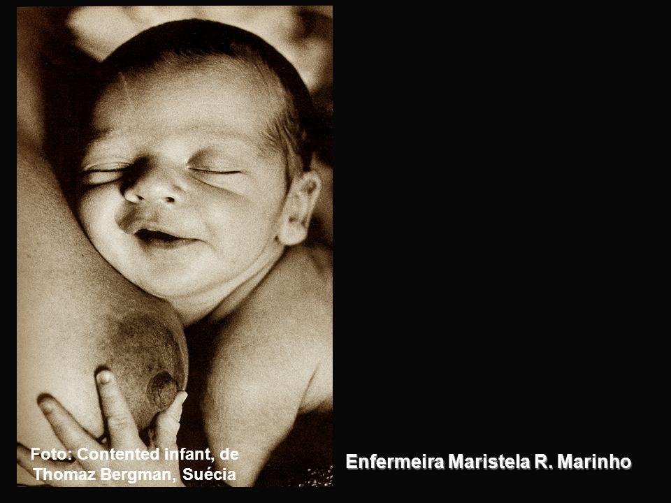 Enfermeira Maristela R. Marinho Foto: Contented infant, de Thomaz Bergman, Suécia