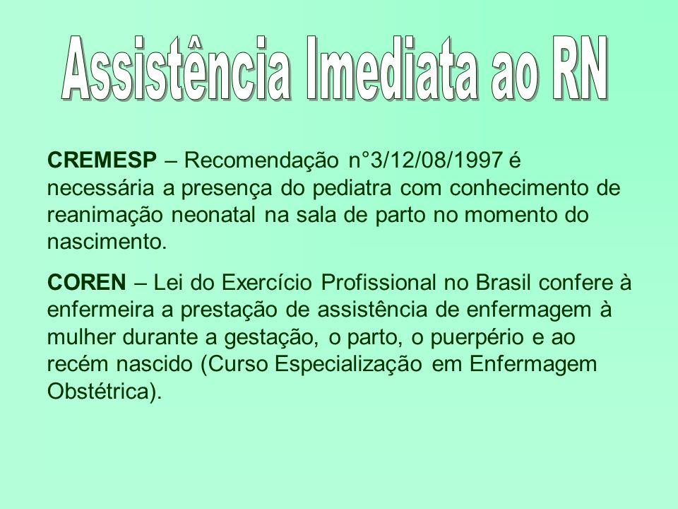 CREMESP – Recomendação n°3/12/08/1997 é necessária a presença do pediatra com conhecimento de reanimação neonatal na sala de parto no momento do nasci
