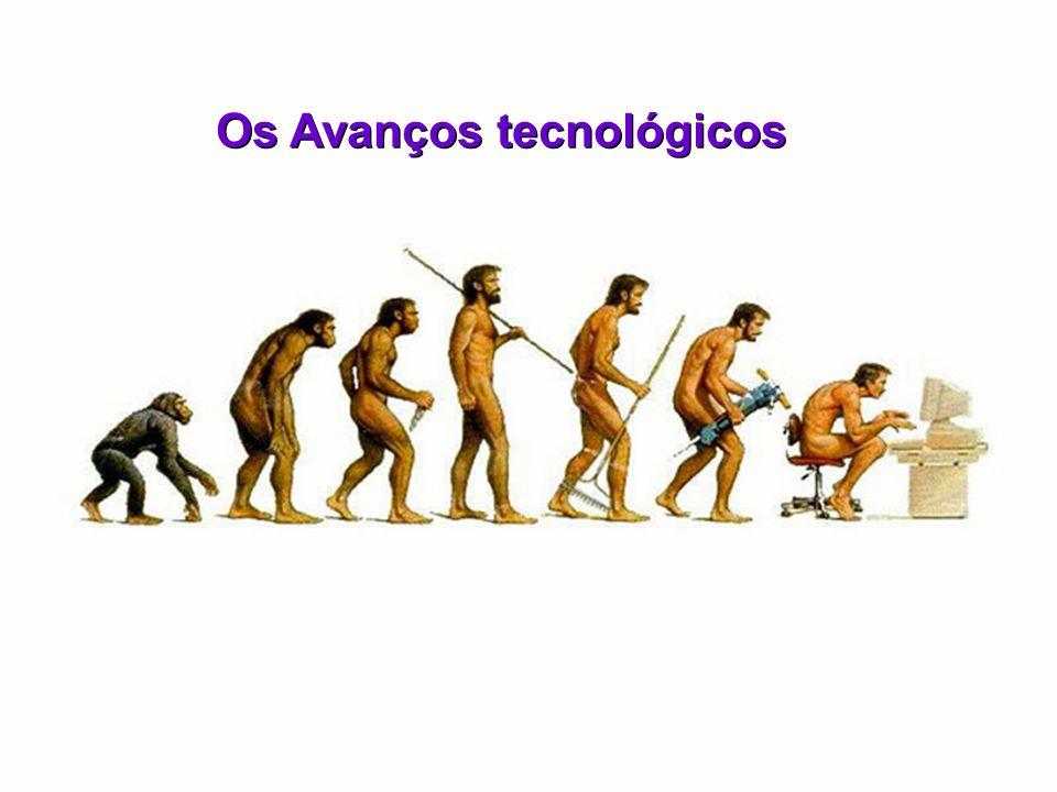 Os Avanços tecnológicos