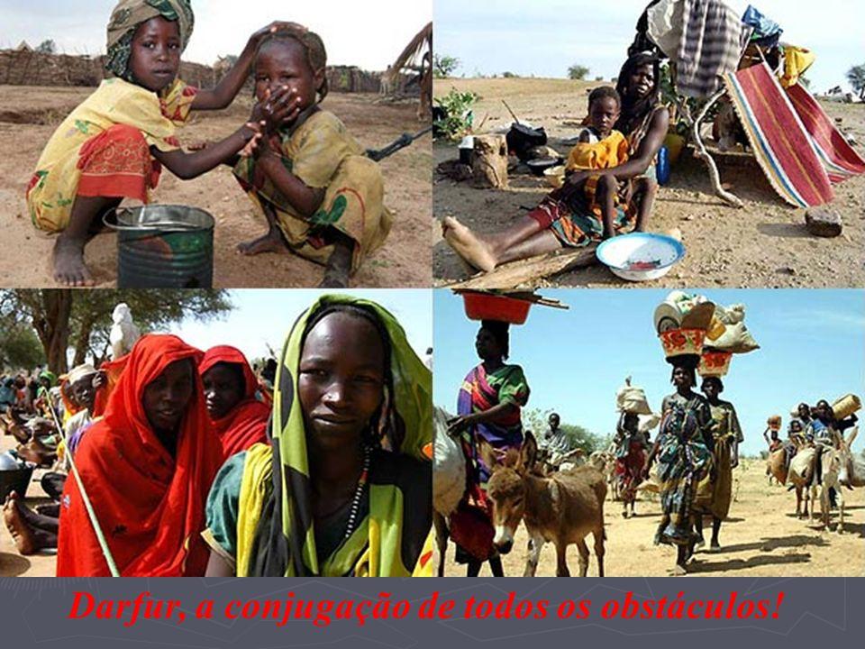 Darfur, a conjugação de todos os obstáculos!
