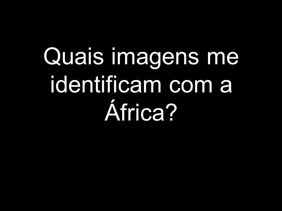 Quais imagens me identificam com a África?