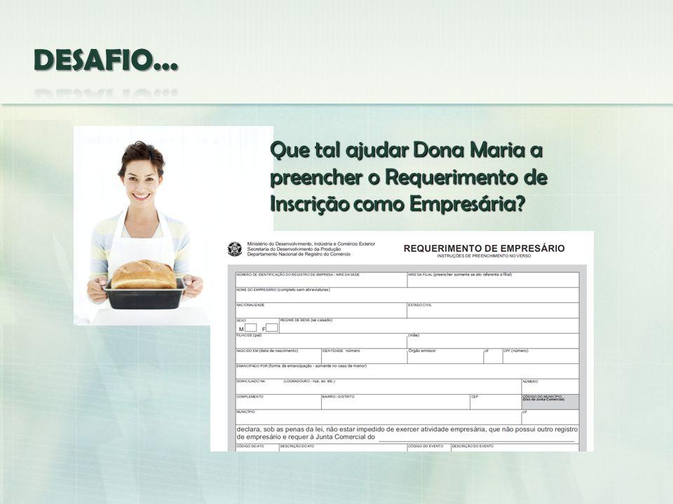 Que tal ajudar Dona Maria a preencher o Requerimento de Inscrição como Empresária?