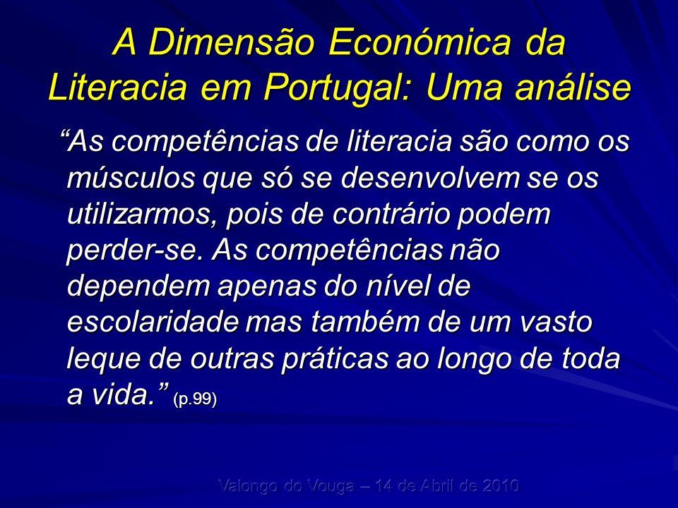 A Dimensão Económica da Literacia em Portugal: Uma análise As competências de literacia são como os músculos que só se desenvolvem se os utilizarmos,